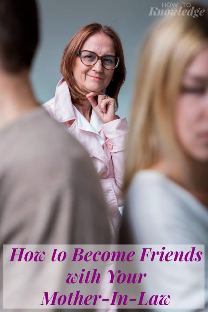 How to Become Friends with Your Mother-In-Law