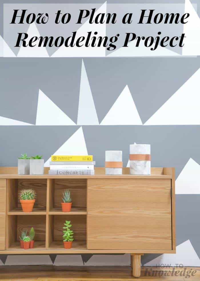 How to Plan a Home Remodeling Project