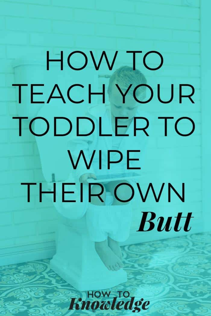 How to Teach Your Toddler to Wipe Their Own Butt - the best way to get your kids to use the bathroom entirely by themselves! #parenting #parentingtips #parentinghacks #pottytraining